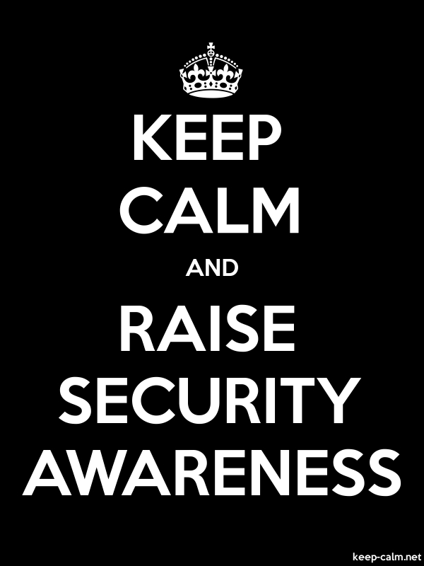 KEEP CALM AND RAISE SECURITY AWARENESS - white/black - Default (600x800)