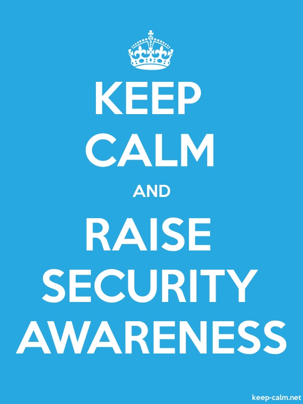 KEEP CALM AND RAISE SECURITY AWARENESS - white/blue - Default (600x800)