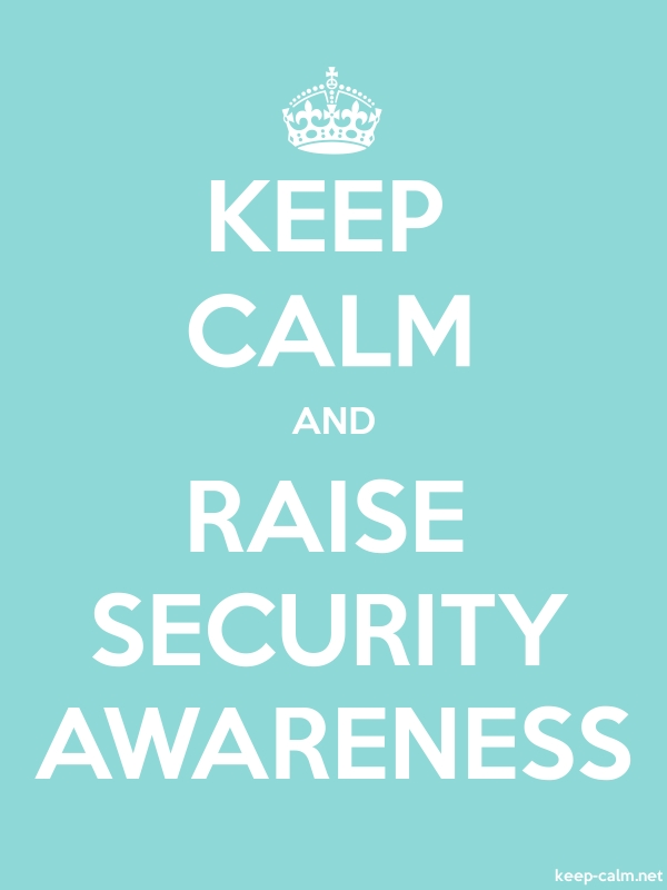 KEEP CALM AND RAISE SECURITY AWARENESS - white/lightblue - Default (600x800)