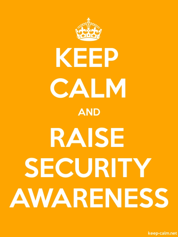 KEEP CALM AND RAISE SECURITY AWARENESS - white/orange - Default (600x800)