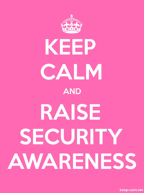 KEEP CALM AND RAISE SECURITY AWARENESS - white/pink - Default (600x800)