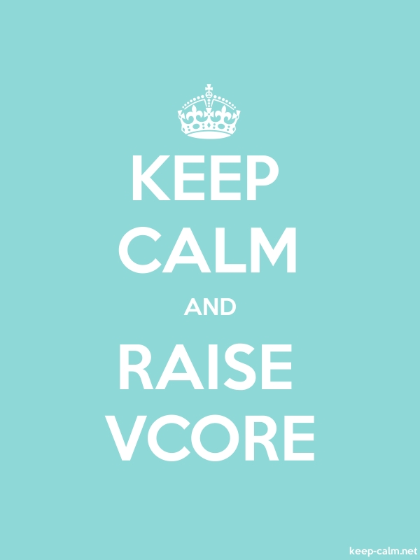 KEEP CALM AND RAISE VCORE - white/lightblue - Default (600x800)
