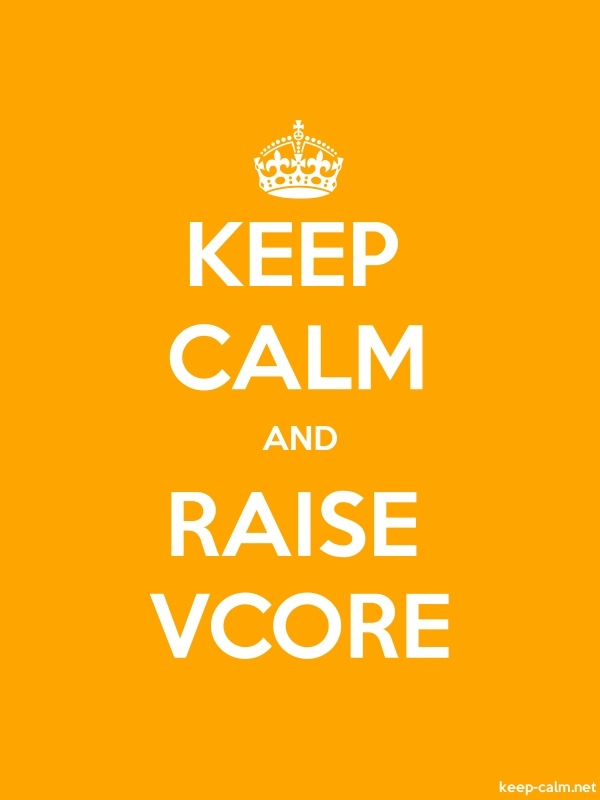 KEEP CALM AND RAISE VCORE - white/orange - Default (600x800)