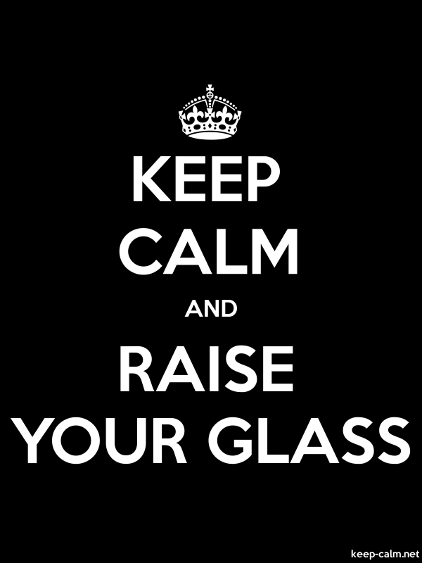 KEEP CALM AND RAISE YOUR GLASS - white/black - Default (600x800)