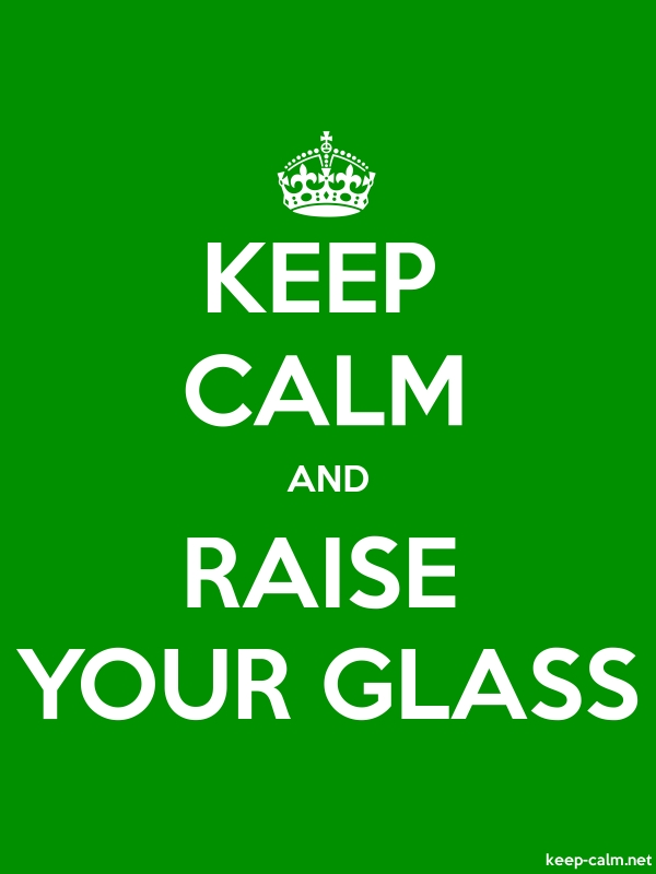 KEEP CALM AND RAISE YOUR GLASS - white/green - Default (600x800)