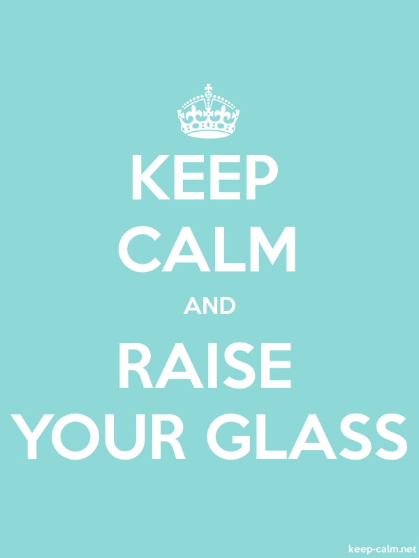 KEEP CALM AND RAISE YOUR GLASS - white/lightblue - Default (600x800)