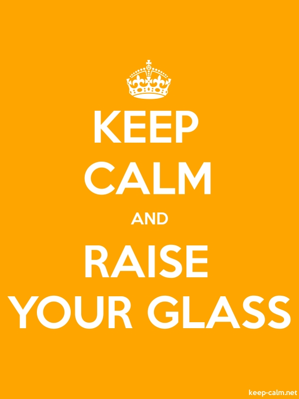 KEEP CALM AND RAISE YOUR GLASS - white/orange - Default (600x800)