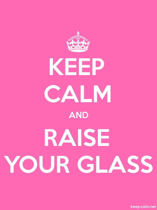 KEEP CALM AND RAISE YOUR GLASS - white/pink - Default (600x800)