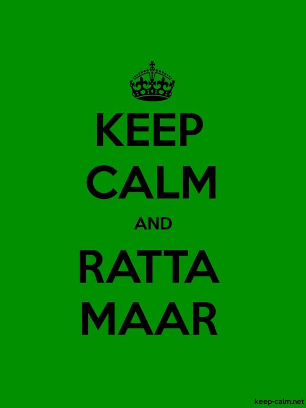 KEEP CALM AND RATTA MAAR - black/green - Default (600x800)