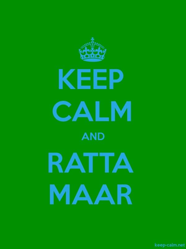 KEEP CALM AND RATTA MAAR - blue/green - Default (600x800)