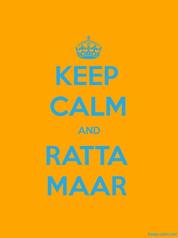 KEEP CALM AND RATTA MAAR - blue/orange - Default (600x800)