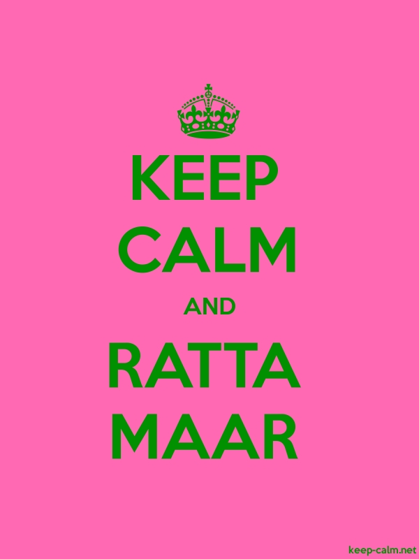 KEEP CALM AND RATTA MAAR - green/pink - Default (600x800)