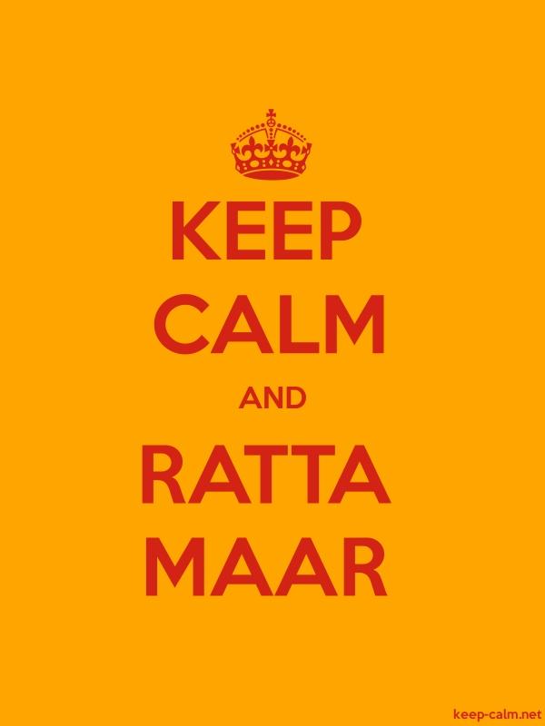 KEEP CALM AND RATTA MAAR - red/orange - Default (600x800)