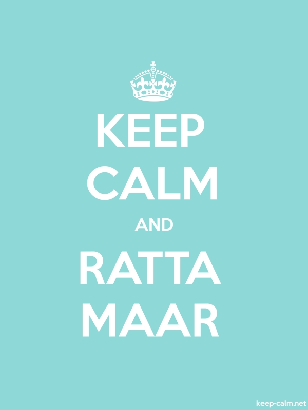KEEP CALM AND RATTA MAAR - white/lightblue - Default (600x800)