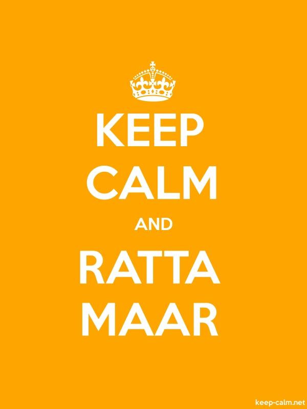 KEEP CALM AND RATTA MAAR - white/orange - Default (600x800)