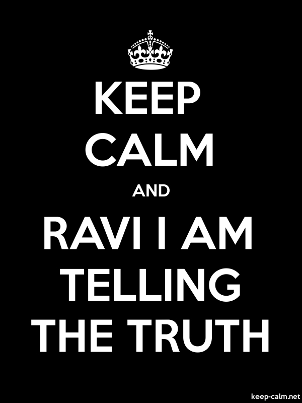 KEEP CALM AND RAVI I AM TELLING THE TRUTH - white/black - Default (600x800)