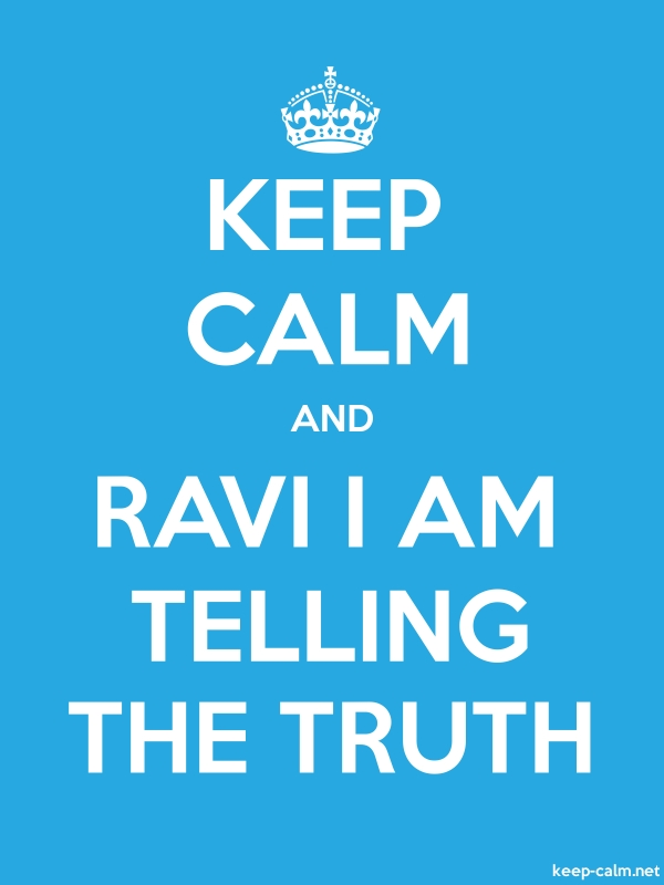 KEEP CALM AND RAVI I AM TELLING THE TRUTH - white/blue - Default (600x800)