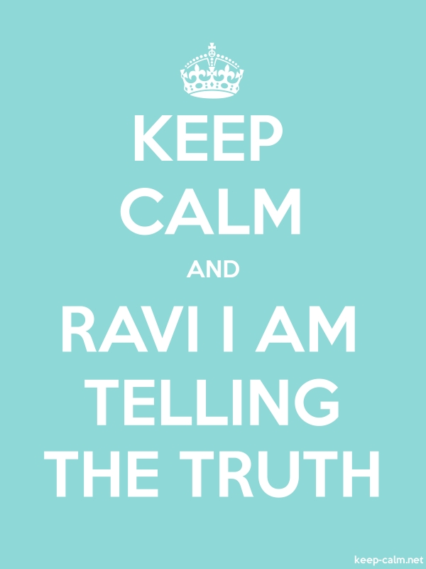 KEEP CALM AND RAVI I AM TELLING THE TRUTH - white/lightblue - Default (600x800)