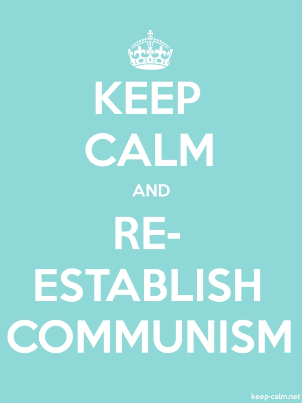 KEEP CALM AND RE- ESTABLISH COMMUNISM - white/lightblue - Default (600x800)