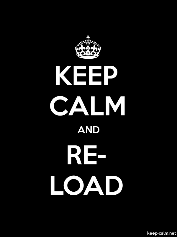 KEEP CALM AND RE- LOAD - white/black - Default (600x800)