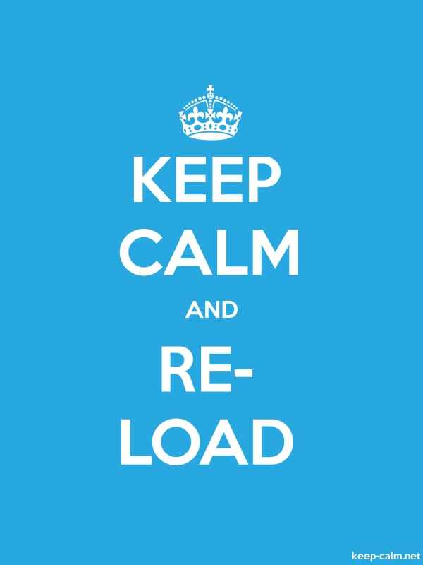 KEEP CALM AND RE- LOAD - white/blue - Default (600x800)