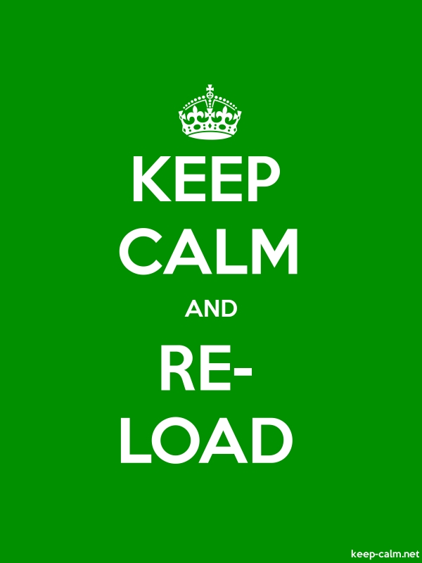 KEEP CALM AND RE- LOAD - white/green - Default (600x800)