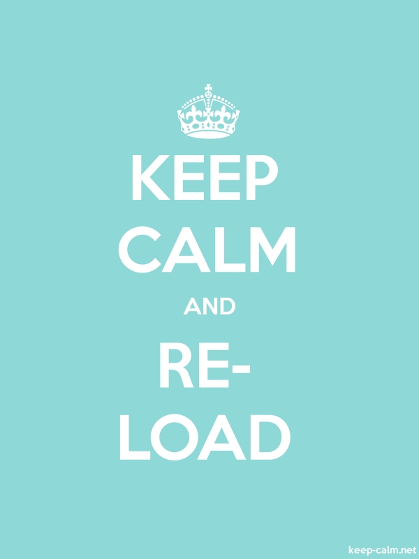 KEEP CALM AND RE- LOAD - white/lightblue - Default (600x800)