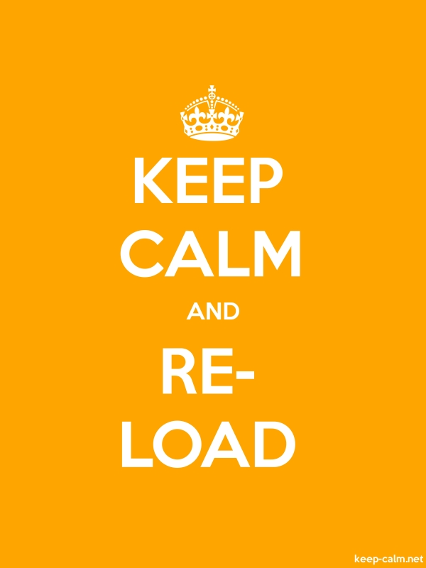 KEEP CALM AND RE- LOAD - white/orange - Default (600x800)