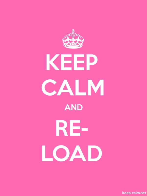 KEEP CALM AND RE- LOAD - white/pink - Default (600x800)