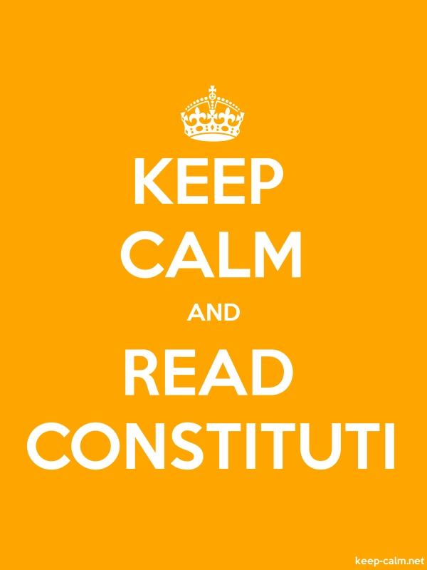 KEEP CALM AND READ CONSTITUTI - white/orange - Default (600x800)