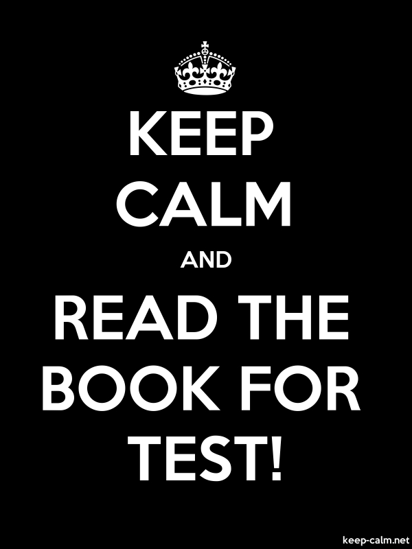 KEEP CALM AND READ THE BOOK FOR TEST! - white/black - Default (600x800)