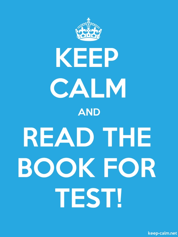 KEEP CALM AND READ THE BOOK FOR TEST! - white/blue - Default (600x800)