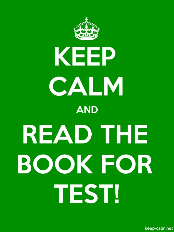 KEEP CALM AND READ THE BOOK FOR TEST! - white/green - Default (600x800)