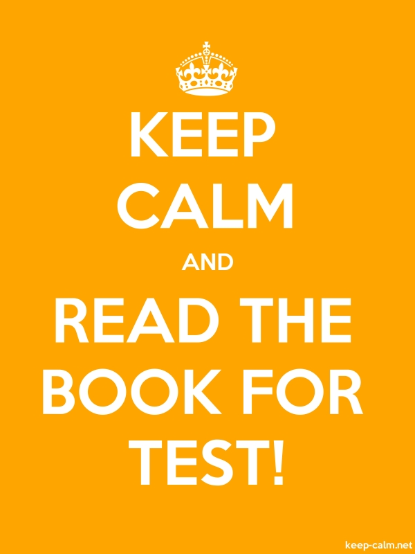 KEEP CALM AND READ THE BOOK FOR TEST! - white/orange - Default (600x800)