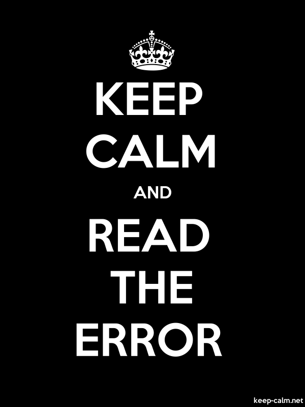 KEEP CALM AND READ THE ERROR - white/black - Default (600x800)