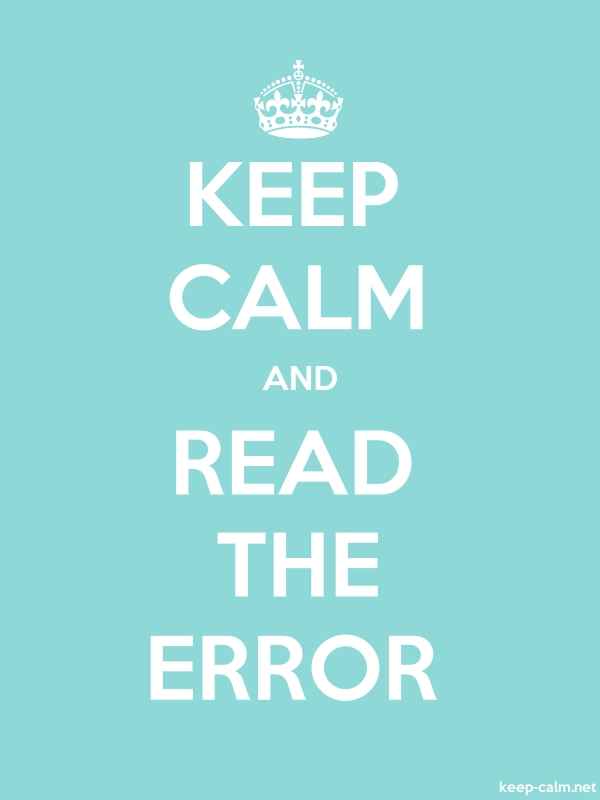 KEEP CALM AND READ THE ERROR - white/lightblue - Default (600x800)