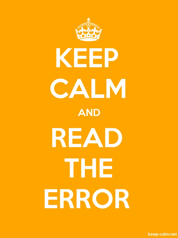KEEP CALM AND READ THE ERROR - white/orange - Default (600x800)