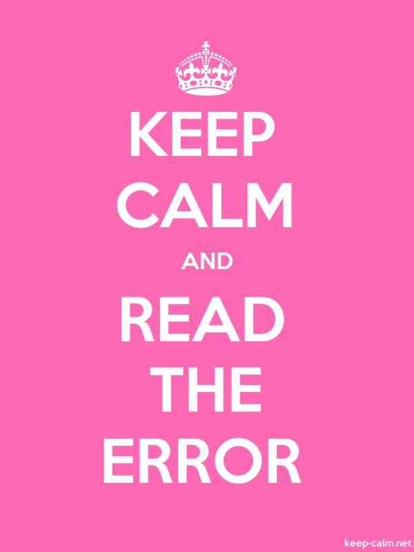 KEEP CALM AND READ THE ERROR - white/pink - Default (600x800)