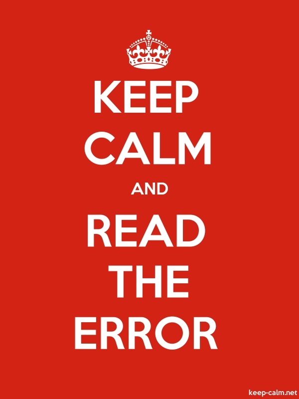 KEEP CALM AND READ THE ERROR - white/red - Default (600x800)