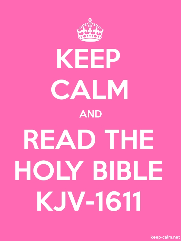 KEEP CALM AND READ THE HOLY BIBLE KJV-1611 - white/pink - Default (600x800)