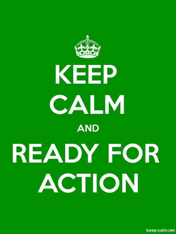 KEEP CALM AND READY FOR ACTION - white/green - Default (600x800)
