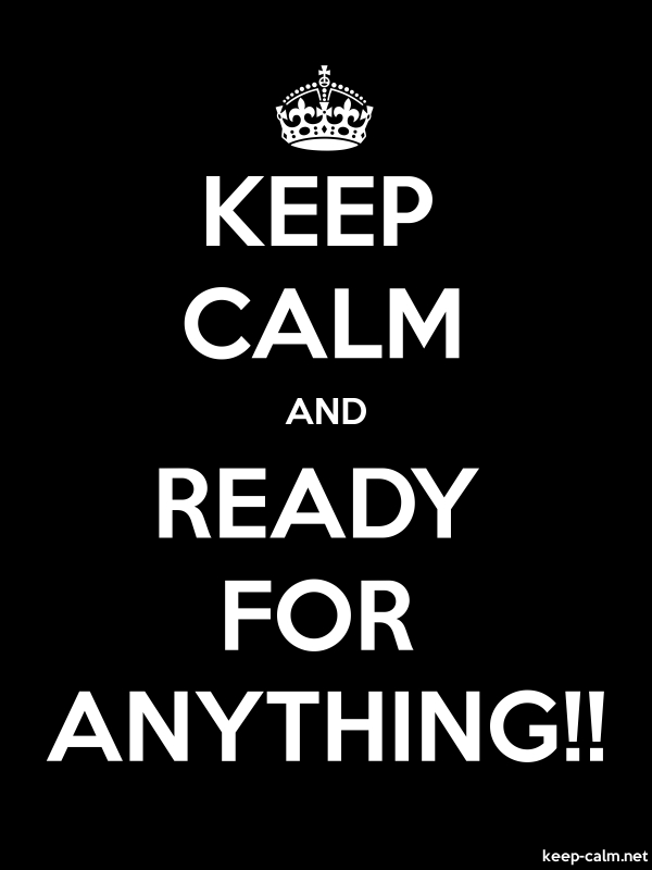 KEEP CALM AND READY FOR ANYTHING!! - white/black - Default (600x800)