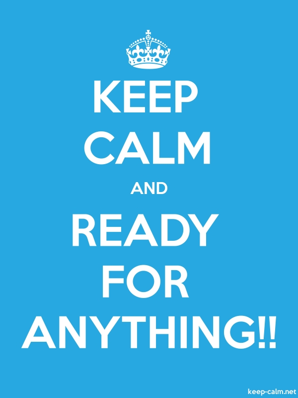 KEEP CALM AND READY FOR ANYTHING!! - white/blue - Default (600x800)