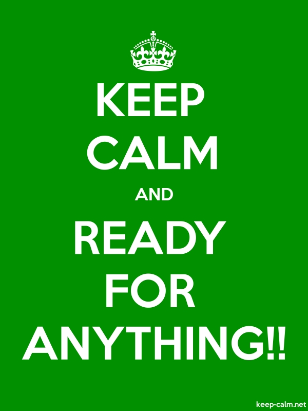 KEEP CALM AND READY FOR ANYTHING!! - white/green - Default (600x800)