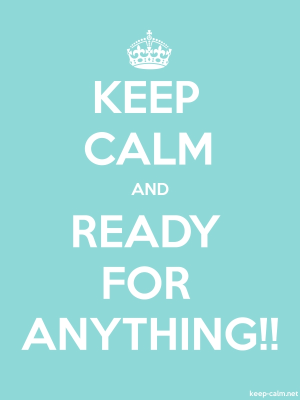 KEEP CALM AND READY FOR ANYTHING!! - white/lightblue - Default (600x800)