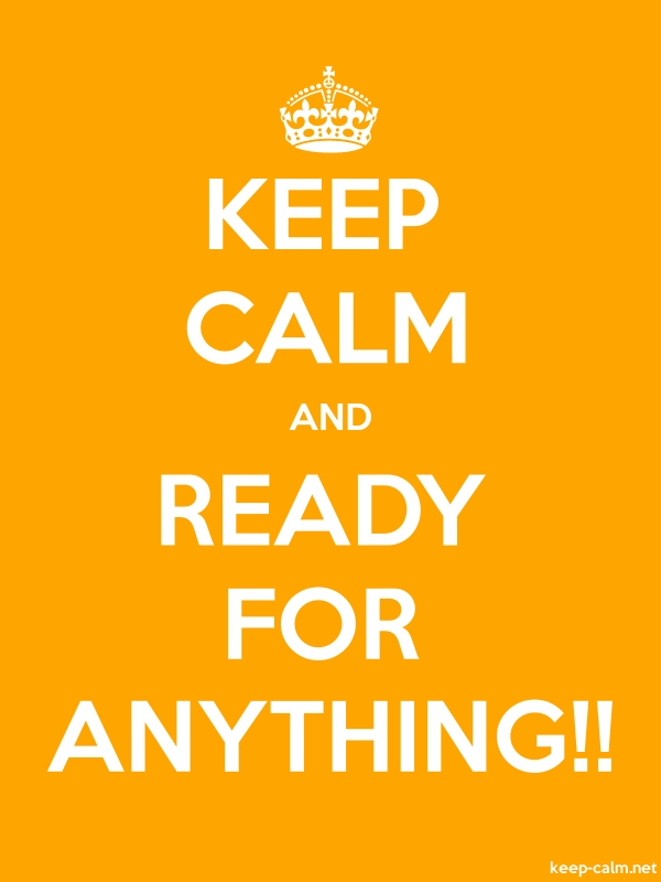 KEEP CALM AND READY FOR ANYTHING!! - white/orange - Default (600x800)