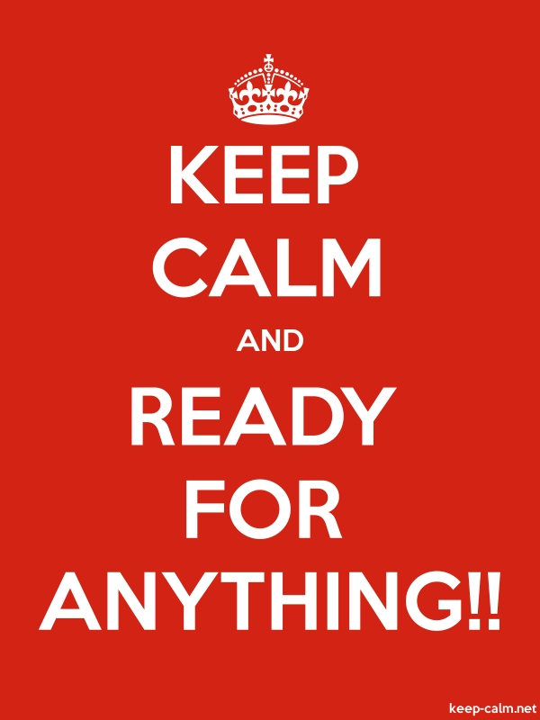 KEEP CALM AND READY FOR ANYTHING!! - white/red - Default (600x800)
