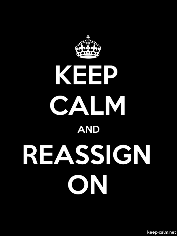 KEEP CALM AND REASSIGN ON - white/black - Default (600x800)