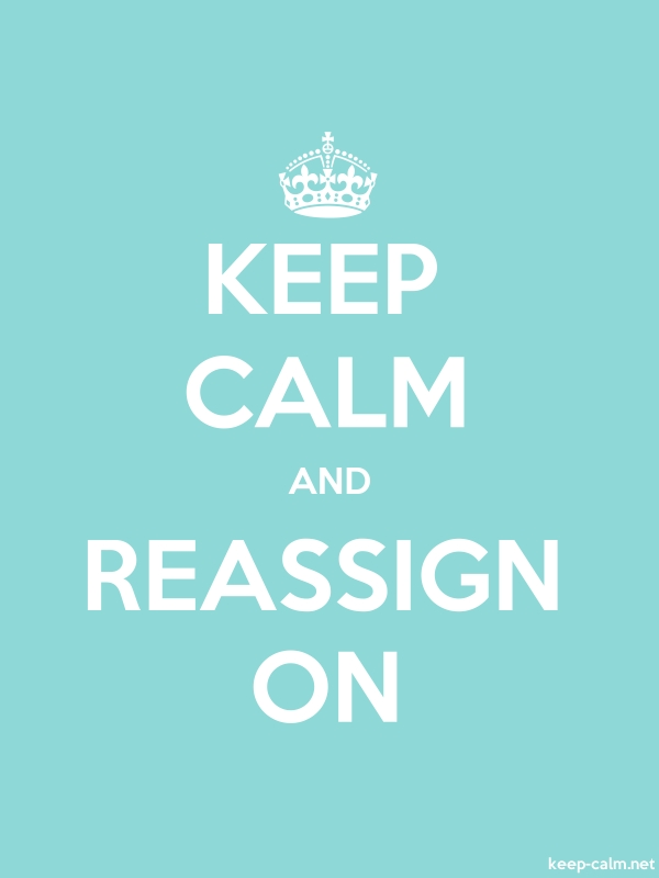 KEEP CALM AND REASSIGN ON - white/lightblue - Default (600x800)