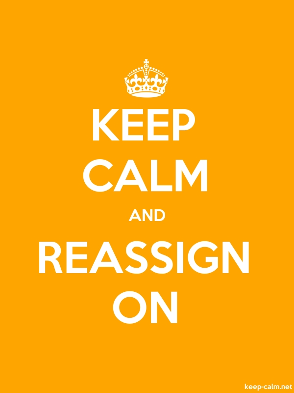 KEEP CALM AND REASSIGN ON - white/orange - Default (600x800)
